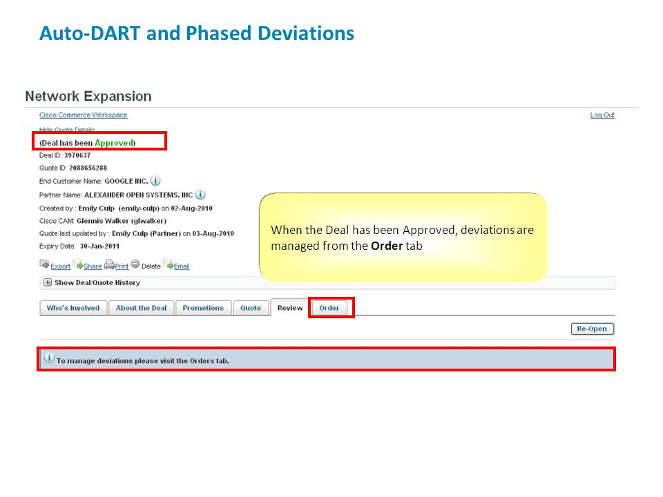 Auto-DART and Phased Deviations When the Deal has been Approved, deviations are managed from the Order tab