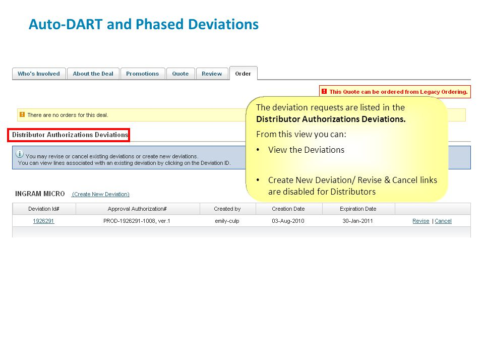 Auto-DART and Phased Deviations The deviation requests are listed in the Distributor Authorizations Deviations. From this view you can: View the Devia