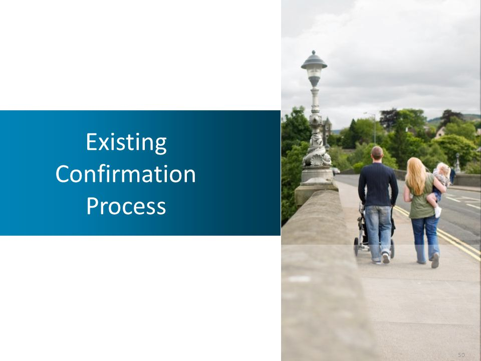 Existing Confirmation Process 50