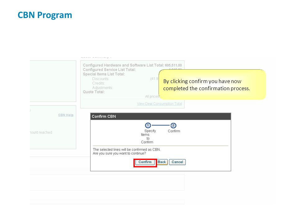 By clicking confirm you have now completed the confirmation process. CBN Program