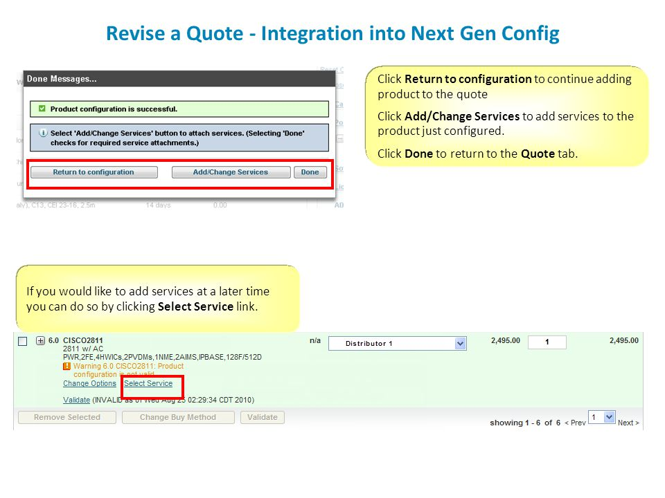 Click Return to configuration to continue adding product to the quote Click Add/Change Services to add services to the product just configured. Click