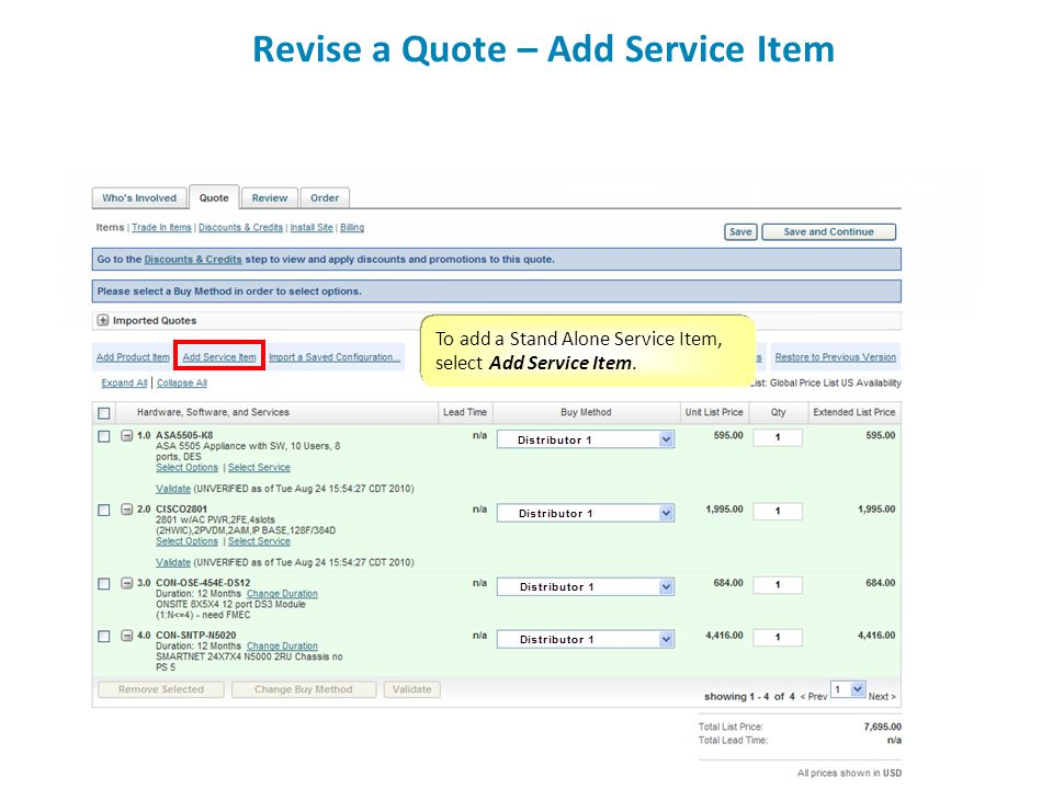 To add a Stand Alone Service Item, select Add Service Item. Revise a Quote – Add Service Item