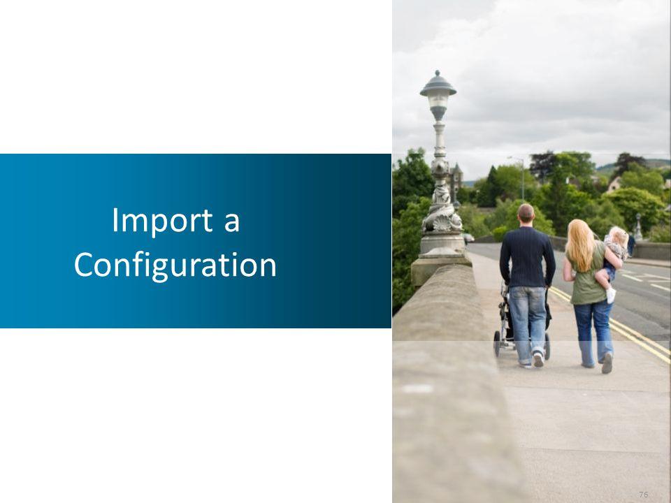 Import a Configuration 76