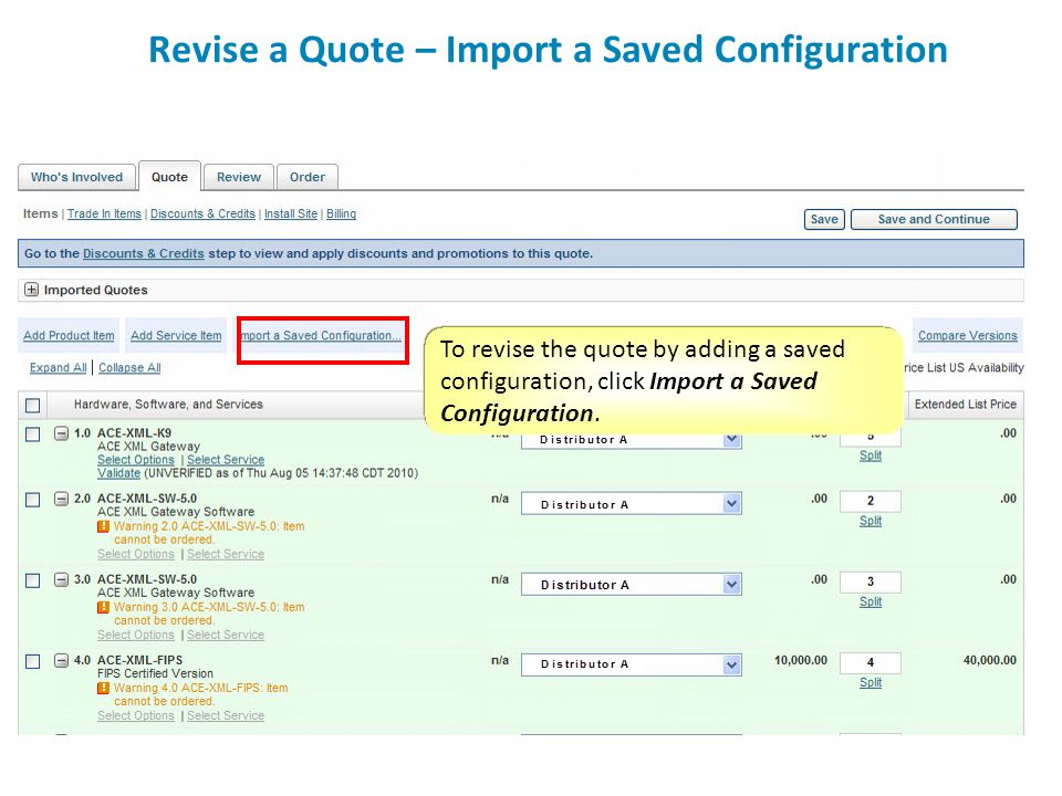 To revise the quote by adding a saved configuration, click Import a Saved Configuration. Revise a Quote – Import a Saved Configuration