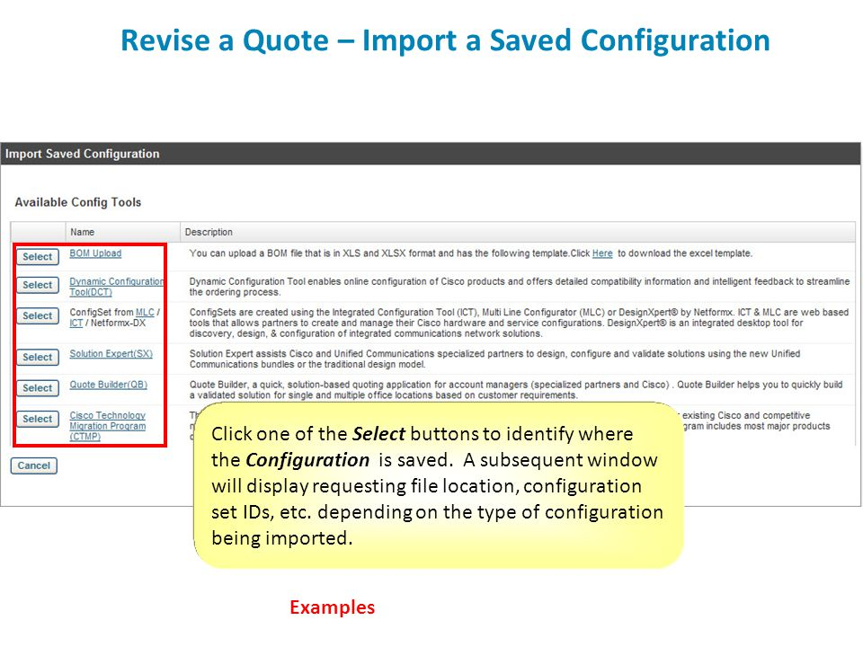 Click one of the Select buttons to identify where the Configuration is saved. A subsequent window will display requesting file location, configuration