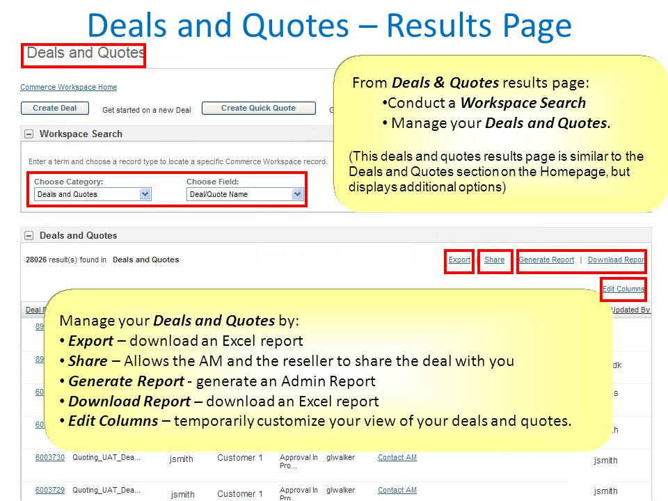 Deals and Quotes – Results Page Manage your Deals and Quotes by: Export – download an Excel report Share – Allows the AM and the reseller to share the