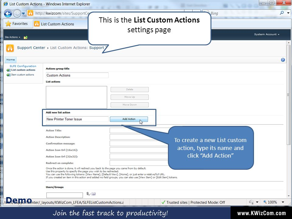 Demo To create a new List custom action, type its name and click Add Action This is the List Custom Actions settings page