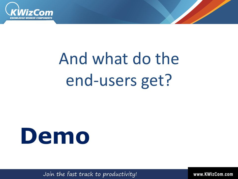 And what do the end-users get Demo