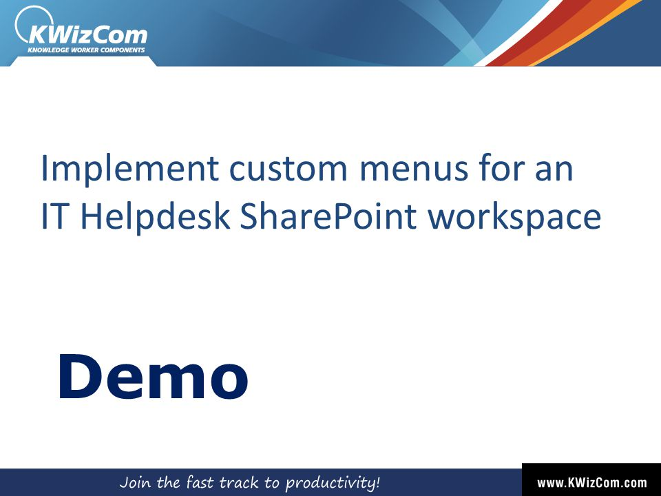 Implement custom menus for an IT Helpdesk SharePoint workspace Demo