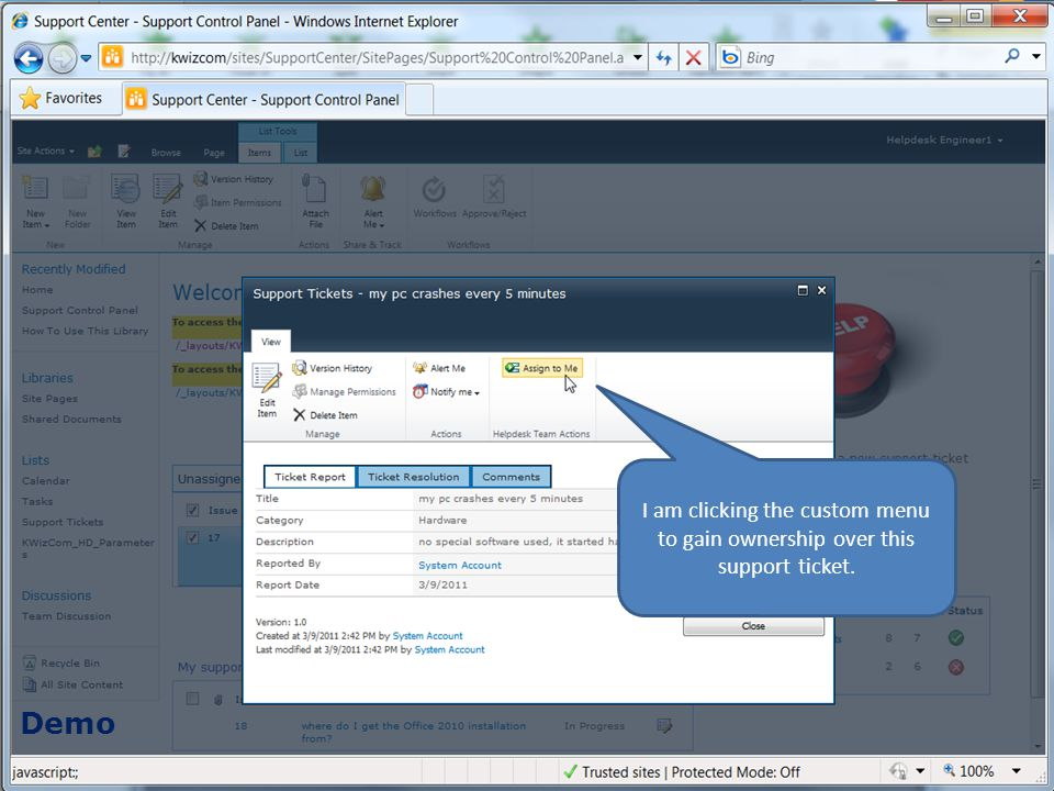 Demo I am clicking the custom menu to gain ownership over this support ticket.