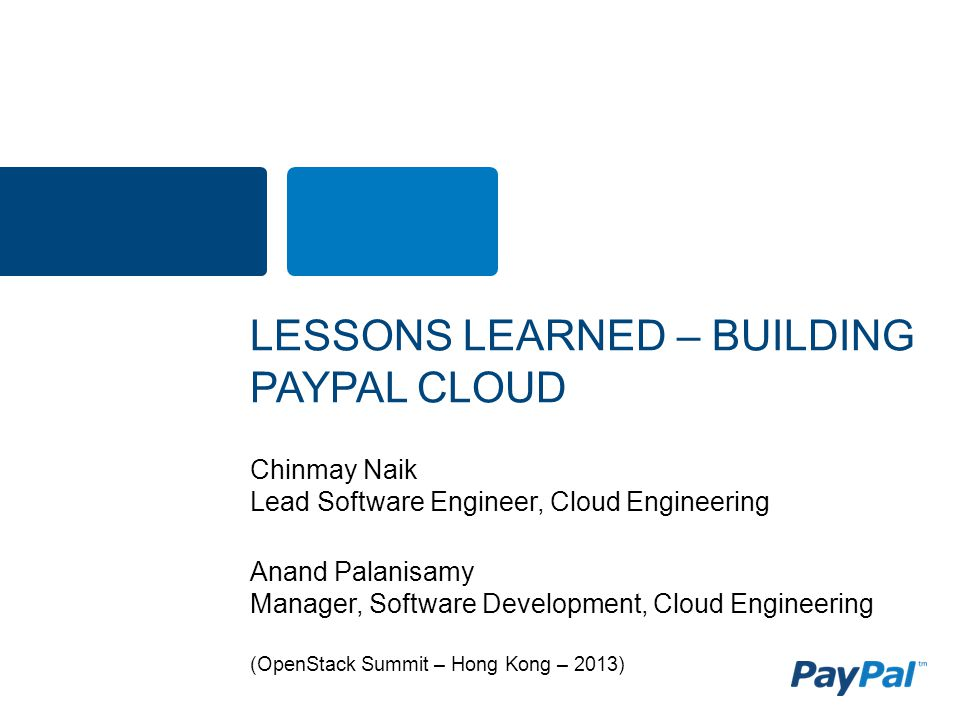 Chinmay Naik Lead Software Engineer, Cloud Engineering Anand Palanisamy Manager, Software Development, Cloud Engineering (OpenStack Summit – Hong Kong