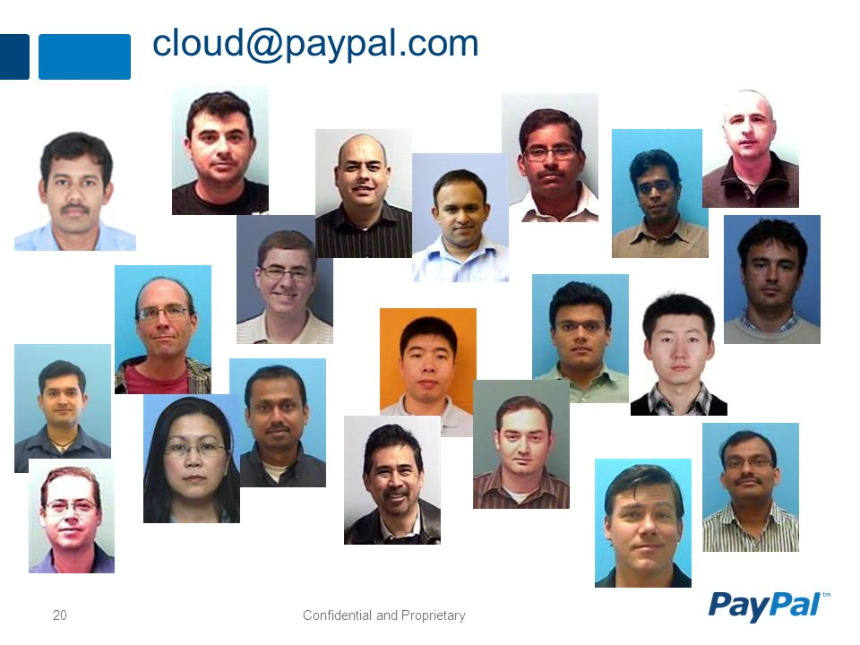 20Confidential and Proprietary cloud@paypal.com
