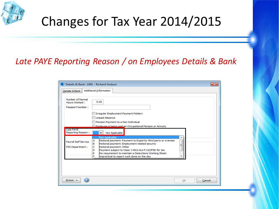 Changes for Tax Year 2014/2015 Late PAYE Reporting Reason / on Employees Details & Bank