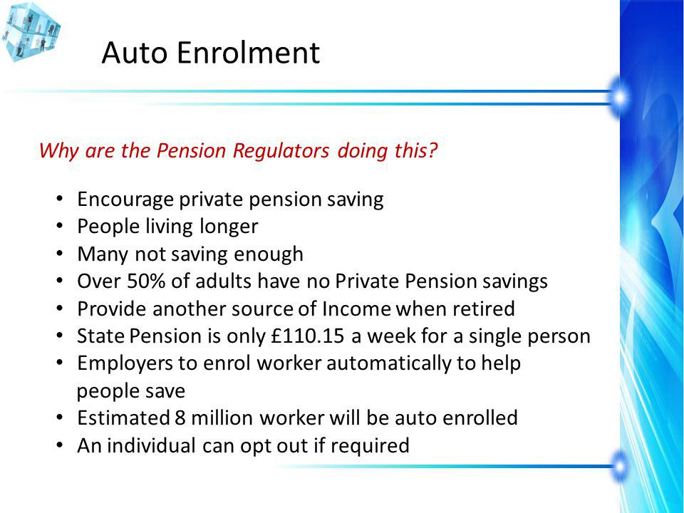Auto Enrolment Why are the Pension Regulators doing this.