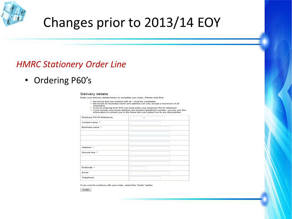 Changes prior to 2013/14 EOY HMRC Stationery Order Line Ordering P60s