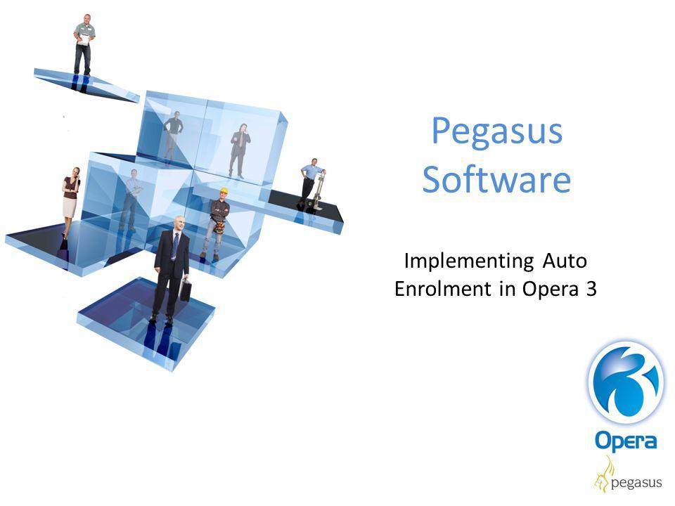 Pegasus Software Implementing Auto Enrolment in Opera 3