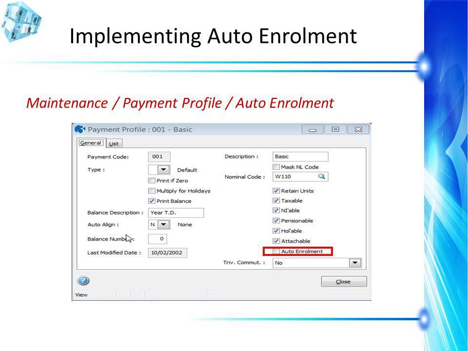 Implementing Auto Enrolment Maintenance / Payment Profile / Auto Enrolment