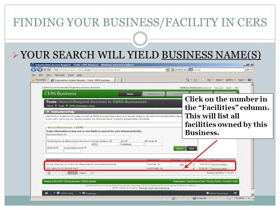 FINDING YOUR BUSINESS/FACILITY IN CERS YOUR SEARCH WILL YIELD BUSINESS NAME(S) Click on the number in the Facilities column.