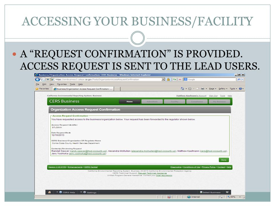 ACCESSING YOUR BUSINESS/FACILITY A REQUEST CONFIRMATION IS PROVIDED. ACCESS REQUEST IS SENT TO THE LEAD USERS.