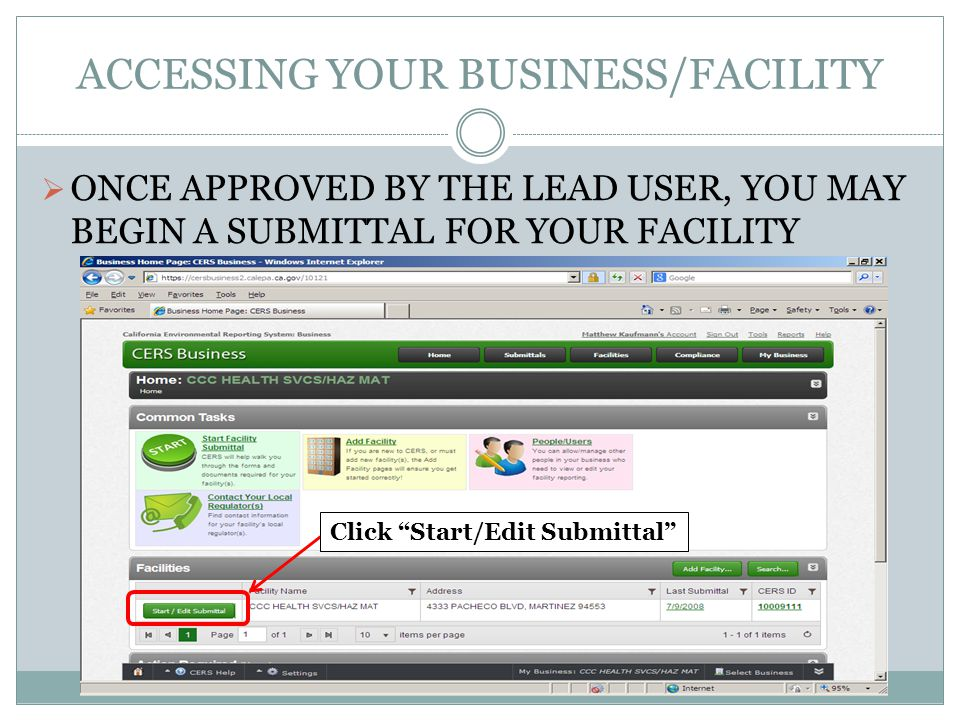 ACCESSING YOUR BUSINESS/FACILITY ONCE APPROVED BY THE LEAD USER, YOU MAY BEGIN A SUBMITTAL FOR YOUR FACILITY Click Start/Edit Submittal