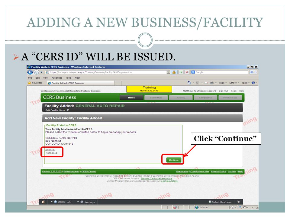 ADDING A NEW BUSINESS/FACILITY A CERS ID WILL BE ISSUED. Click Continue