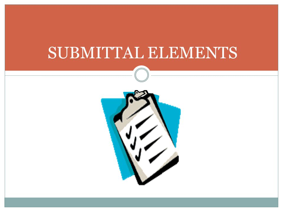 SUBMITTAL ELEMENTS