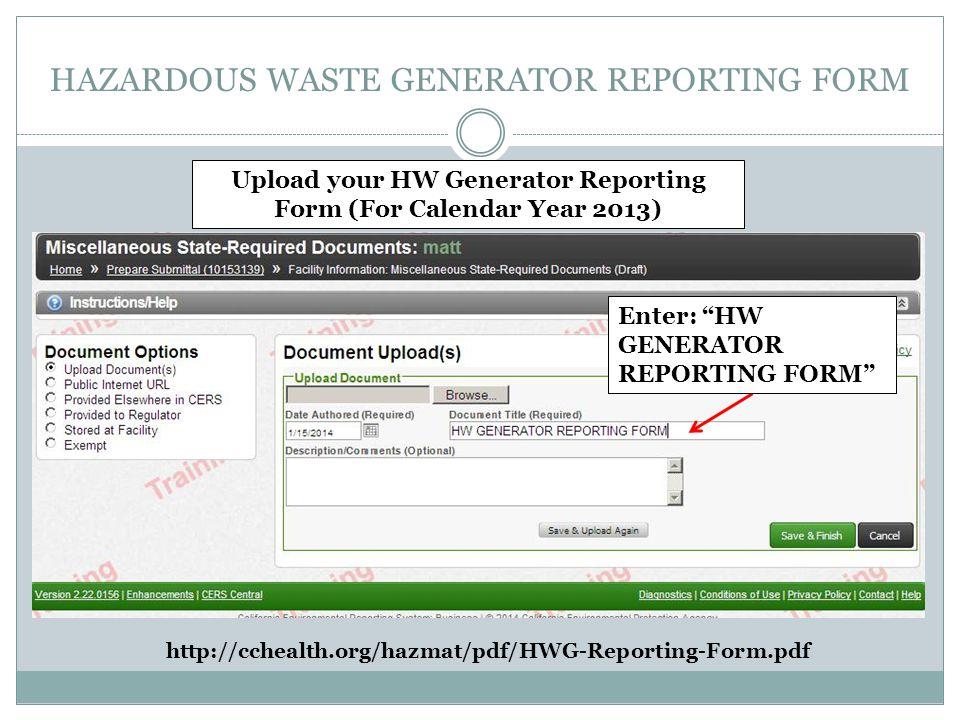 HAZARDOUS WASTE GENERATOR REPORTING FORM Upload your HW Generator Reporting Form (For Calendar Year 2013) Enter: HW GENERATOR REPORTING FORM http://cc