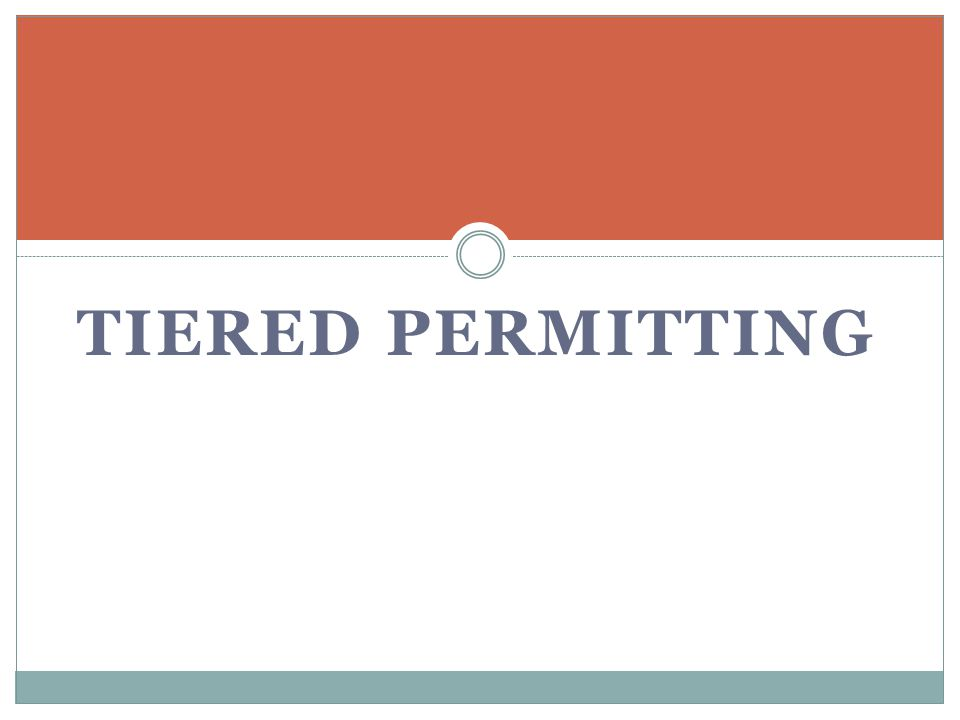 TIERED PERMITTING