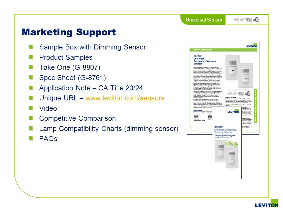 Universal Sensor Marketing Support Sample Box with Dimming Sensor Product Samples Take One (G-8807) Spec Sheet (G-8761) Application Note – CA Title 20