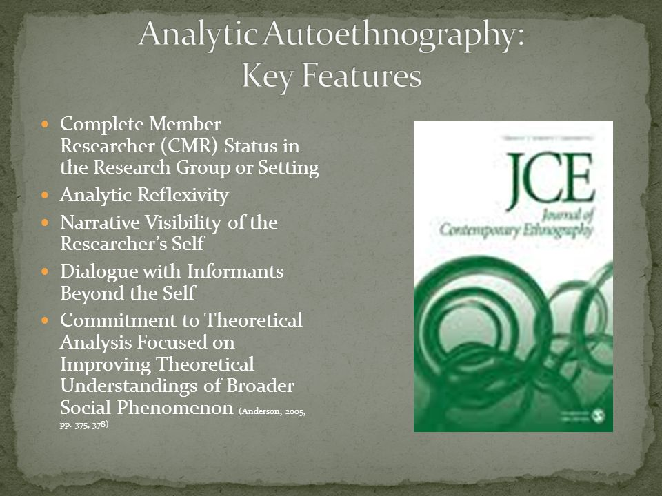 Complete Member Researcher (CMR) Status in the Research Group or Setting Analytic Reflexivity Narrative Visibility of the Researchers Self Dialogue wi