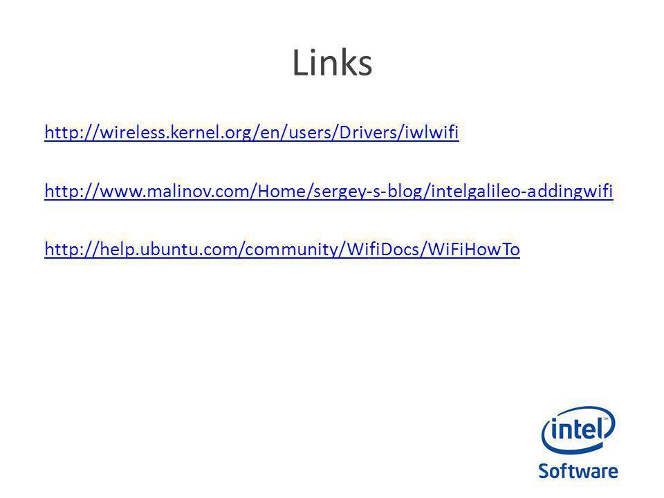 Links http://wireless.kernel.org/en/users/Drivers/iwlwifi http://www.malinov.com/Home/sergey-s-blog/intelgalileo-addingwifi http://help.ubuntu.com/com