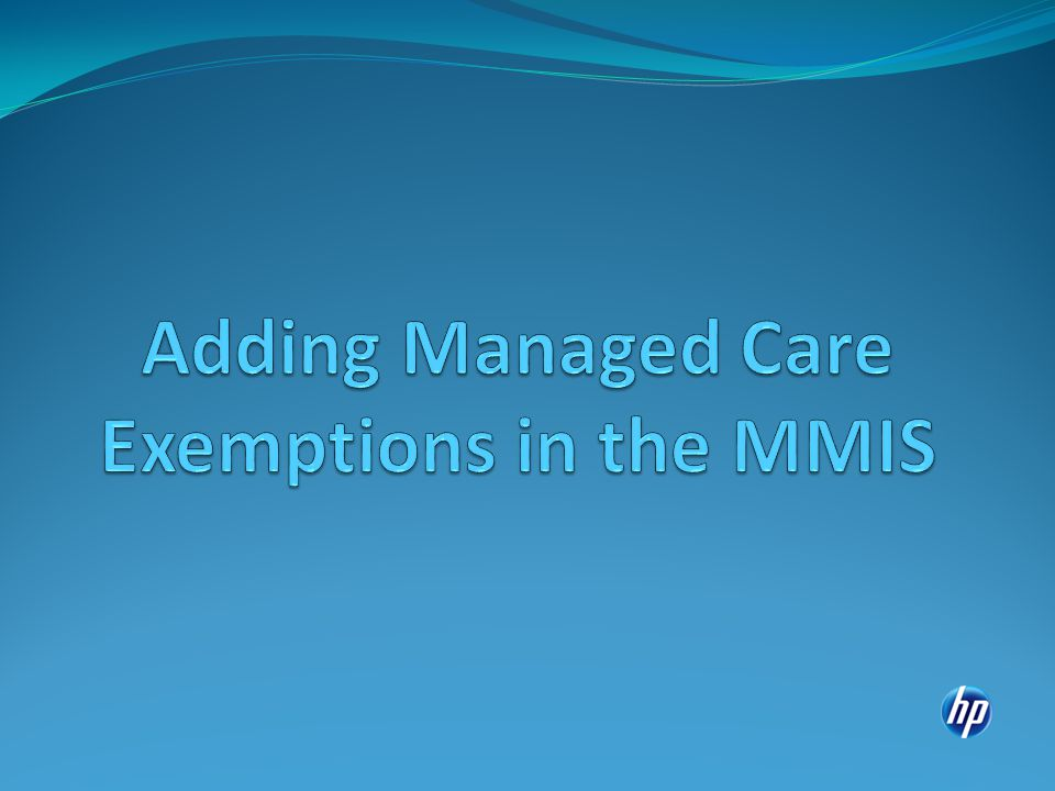 Managed Care Exemptions Workers have a select group of exemption reasons they can use to exempt a client from MCO or CCO enrollment.