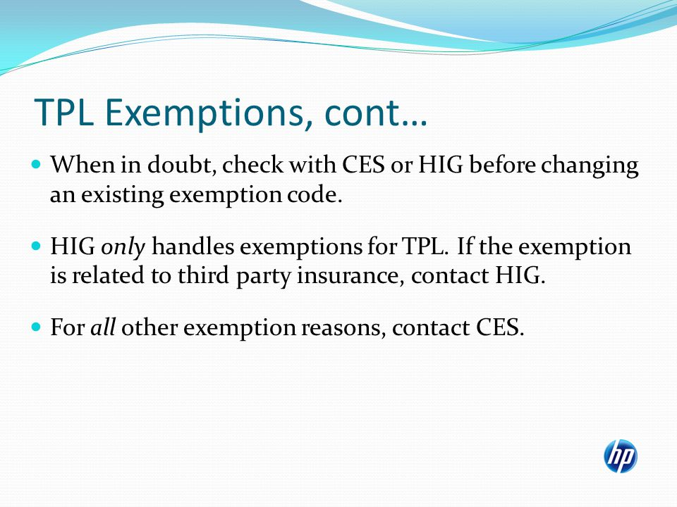 TPL Exemptions, cont… When in doubt, check with CES or HIG before changing an existing exemption code.