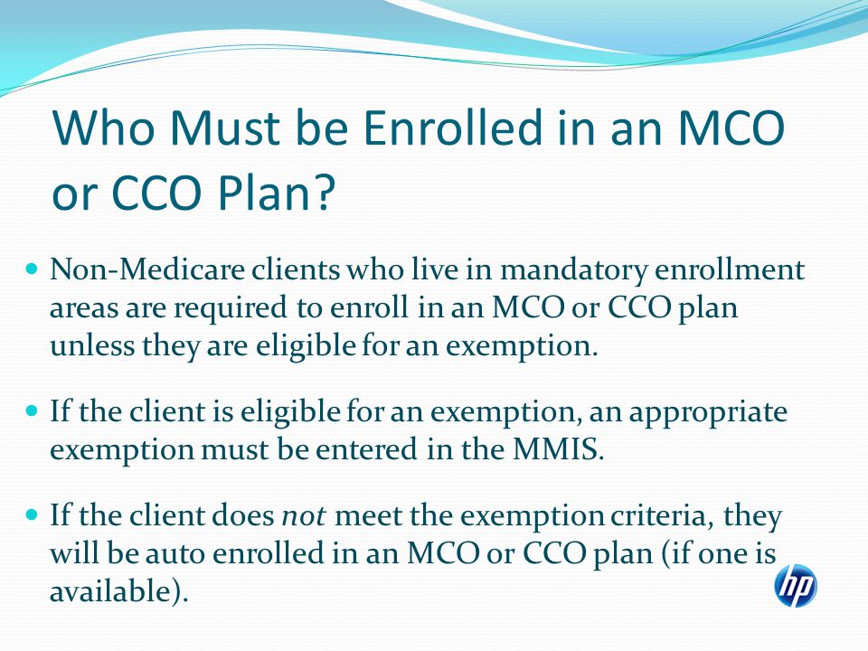New CCO Exemption Codes CCO exemptions: A - EXQ - Mental / Physical / Dental B - EXR - Mental / Physical C - EXS - Physical / Dental D - EXT - Physical E - EXU - Mental