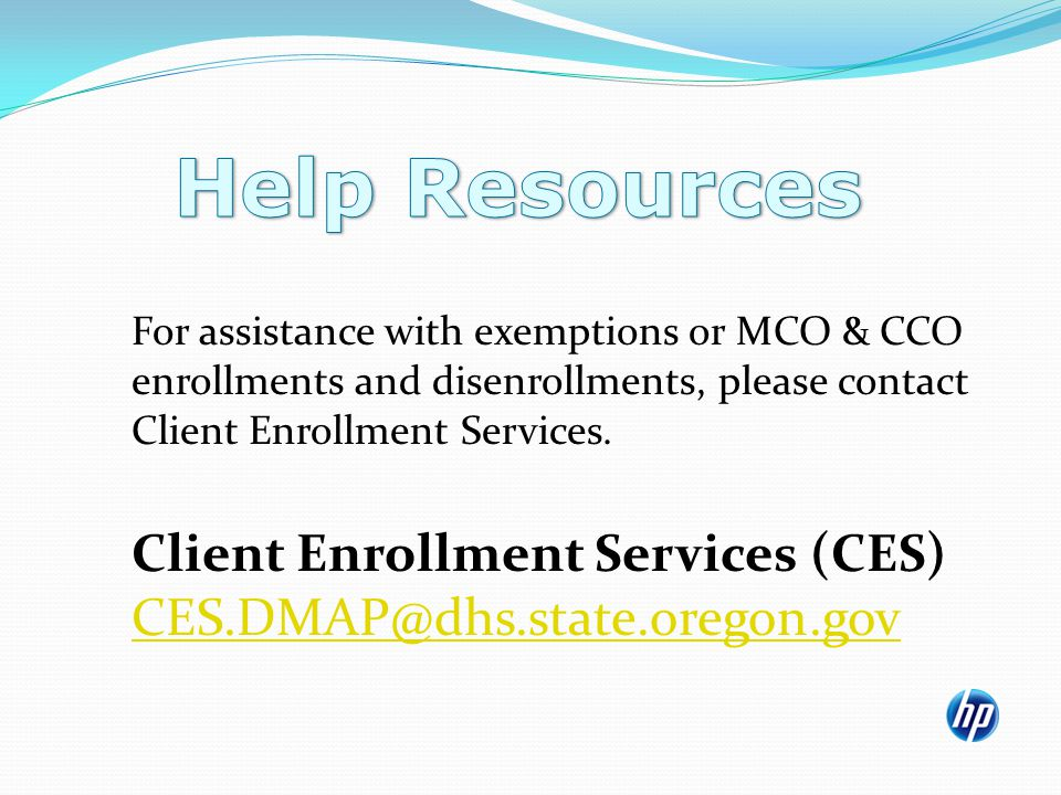 For assistance with exemptions or MCO & CCO enrollments and disenrollments, please contact Client Enrollment Services.