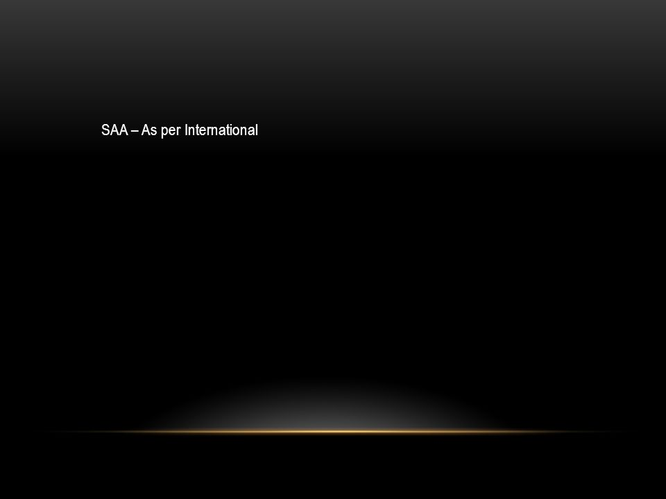 SAA – As per International