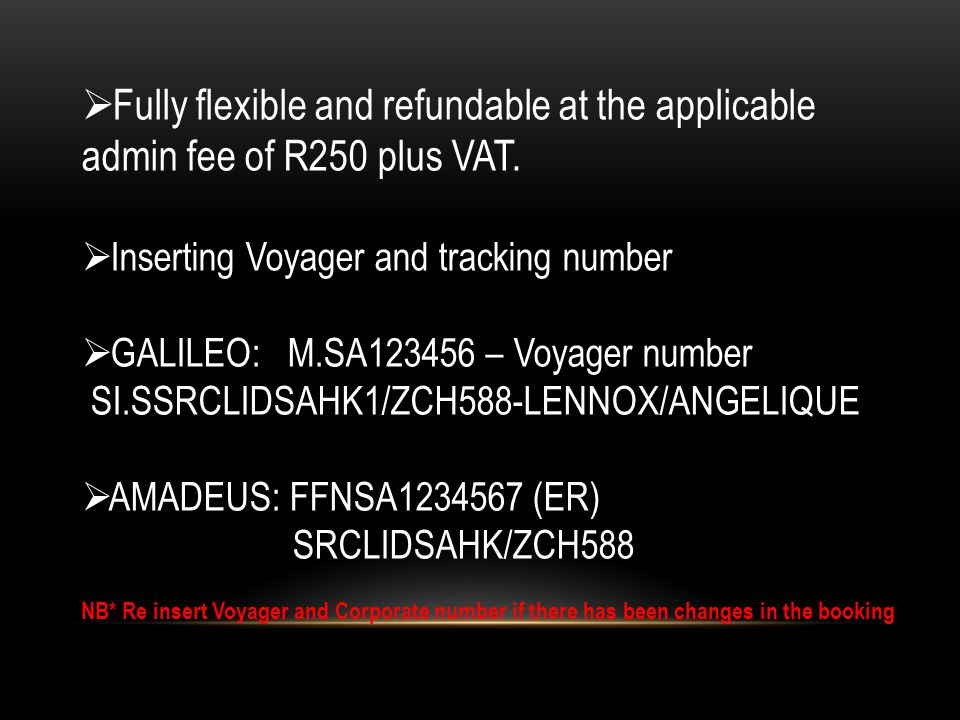 Fully flexible and refundable at the applicable admin fee of R250 plus VAT.