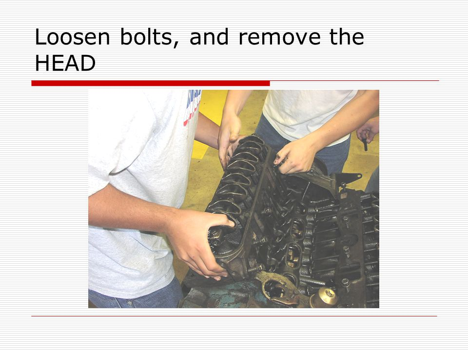 Loosen bolts, and remove the HEAD