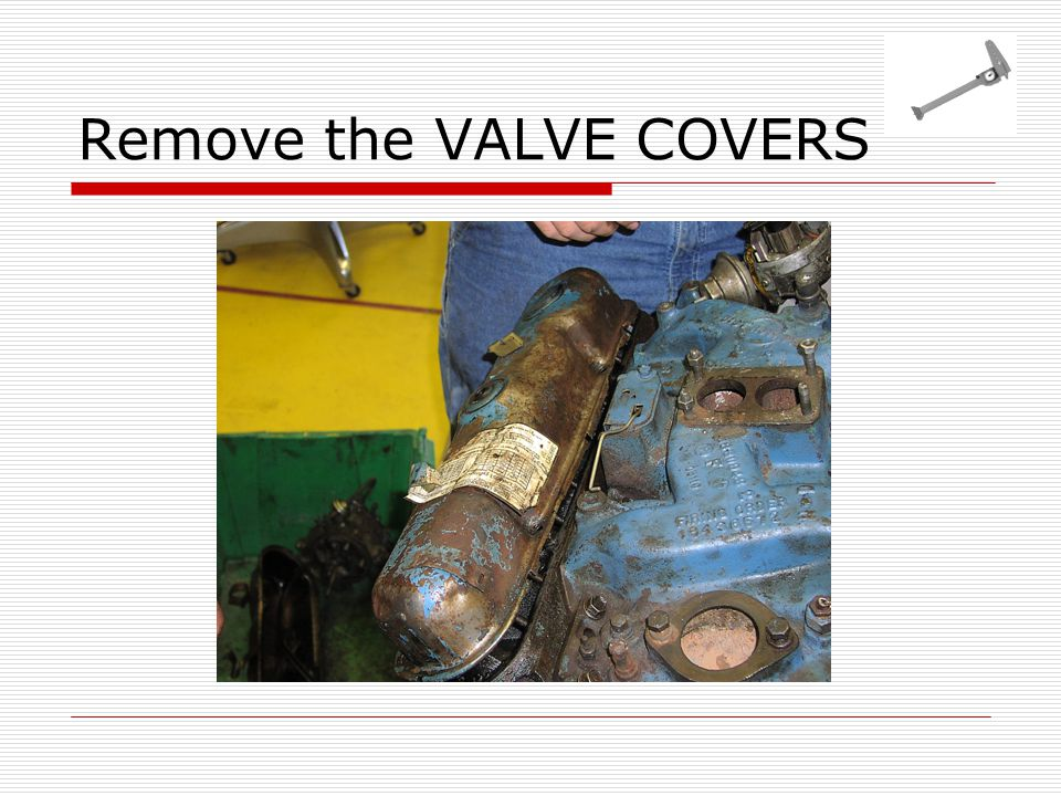 Remove the VALVE COVERS