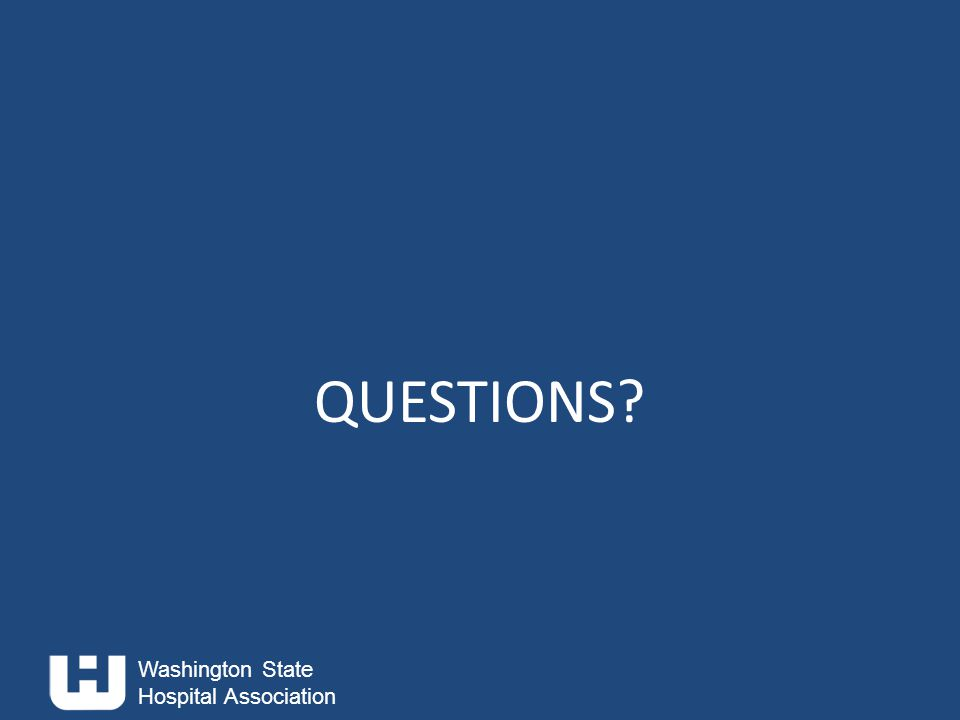 Washington State Hospital Association QUESTIONS