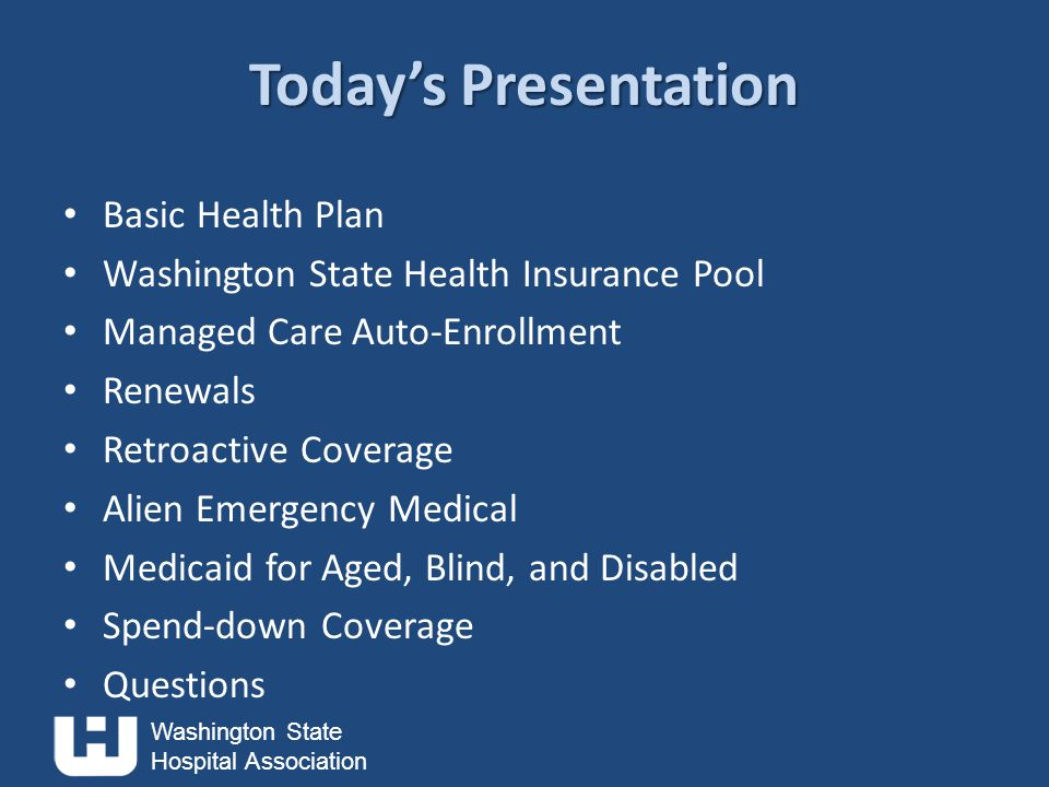 Washington State Hospital Association AEM, continued With implementation of new adult group on 1/1/14, many more adults who have emergent medical treatment in a hospital will be eligible for AEM.