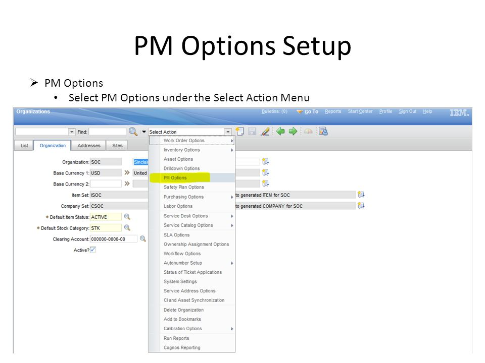 PM Options Setup PM Options Select PM Options under the Select Action Menu