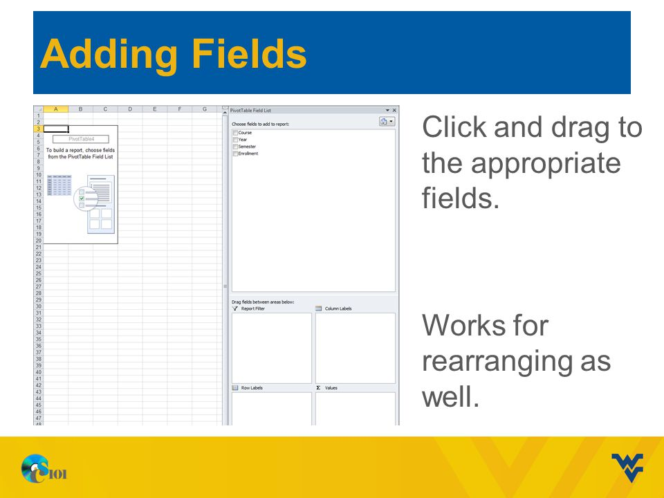 Adding Fields Click and drag to the appropriate fields. Works for rearranging as well.