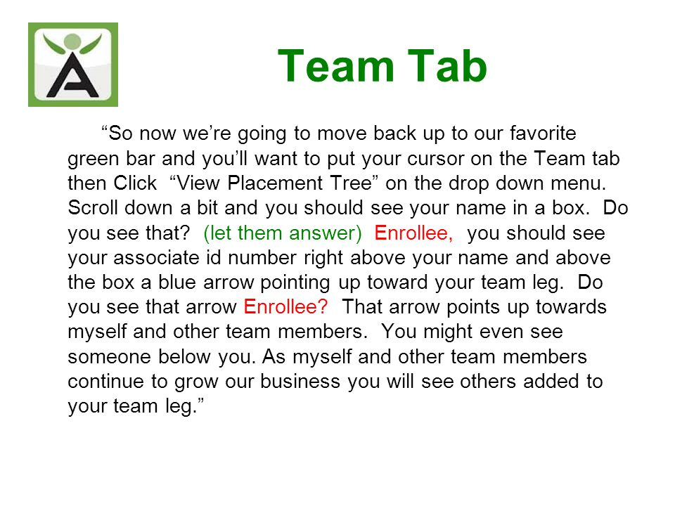 Team Tab So now were going to move back up to our favorite green bar and youll want to put your cursor on the Team tab then Click View Placement Tree