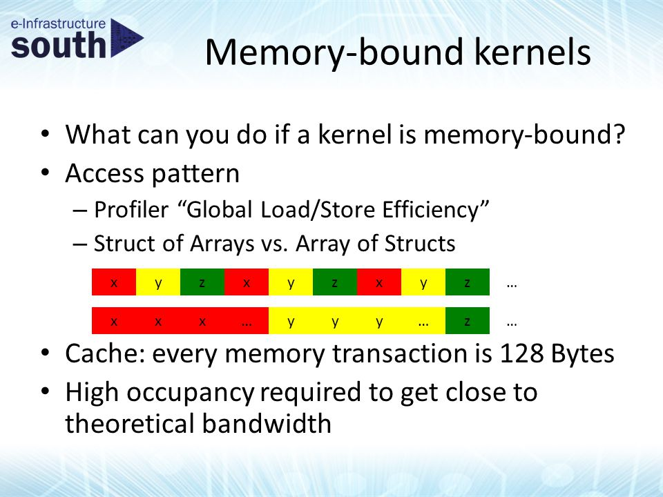 Memory-bound kernels What can you do if a kernel is memory-bound.