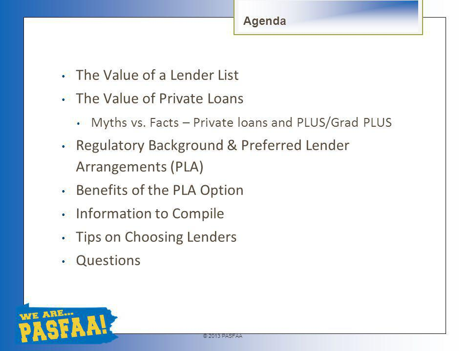 © 2013 PASFAA The Value of a Private Loan Lender List and Keeping It Simple- Julie Moreno Rehder, ELM Resources