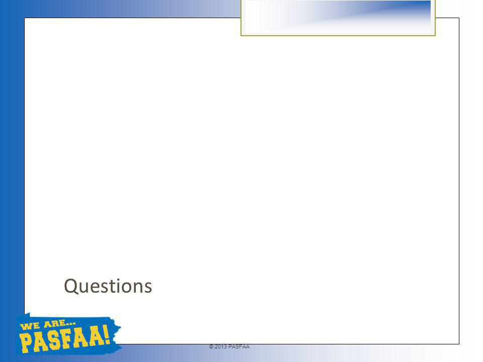 © 2013 PASFAA Questions