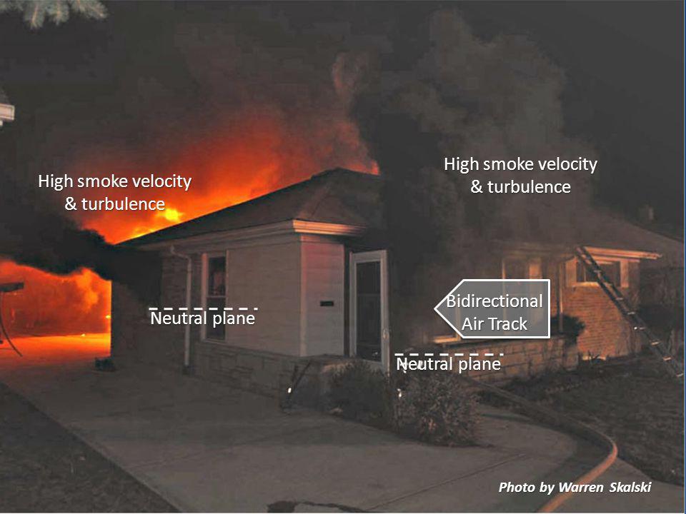 Neutral plane High smoke velocity & turbulence Bidirectional Air Track Photo by Warren Skalski