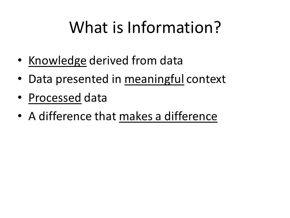 Information is Subjective Context may vary by audience What type of data would be of interest to… – Supervisor in auto assembly plant.