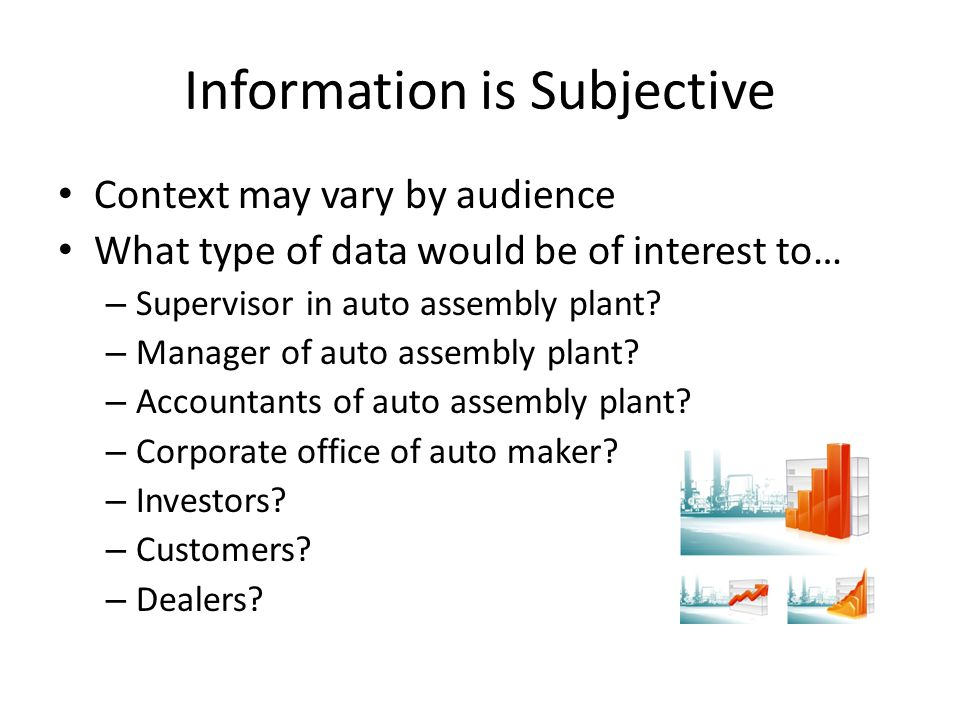 Characteristics of Good Information Accurate Timely Relevant Just Barely Sufficient Worth its Cost If you ran Parking Services, what would be good info?